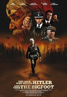 """The Man Who Killed Hitler and Then The Bigfoot"" (2018) BDRip.x264-PSYCHD"