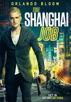 """The Shanghai Job"" (2017) BDRip.x264-Manning"