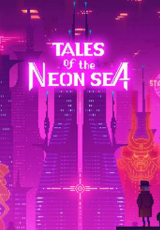 """Tales of the Neon Sea: Complete Edition"" (2019) -PLAZA"